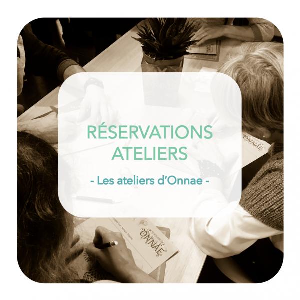 RÉSERVATION_VENTE LES ATELIERS D'ONNAE